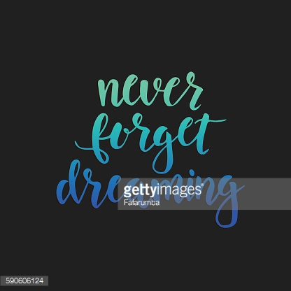 Never Forget Dreaming. Conceptual handwritten phrase