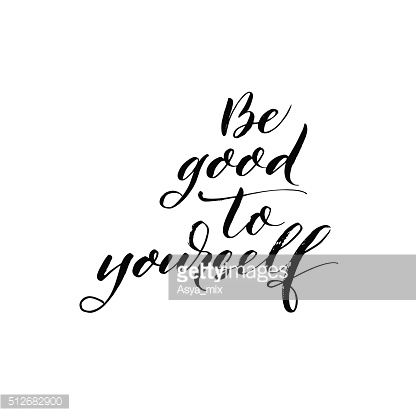 Be good to yourself cphrase.