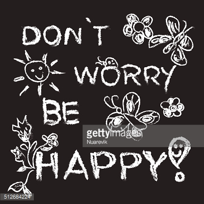 Dont worry be happy slogan black and white