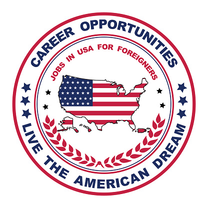 Career opportunities. Live the American Dream