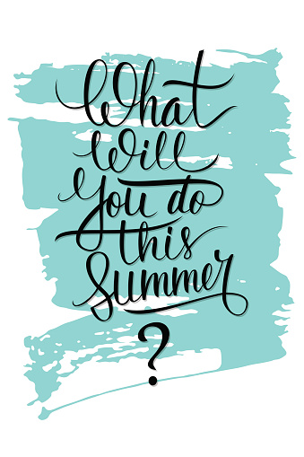 What will you do this summer? handwritten inscription.