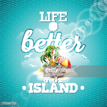 Life is better on the island inspiration quote paradise island.