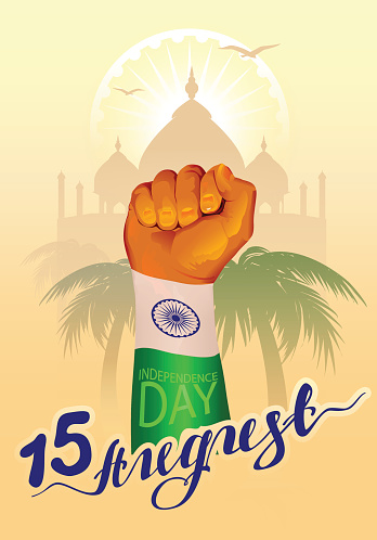 August 15 India Independence Day. Hand fist symbol Indian flag