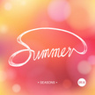 SEASONS SUMMER bokeh background