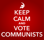 KEEP CALM AND VOTE COMMUNISTS