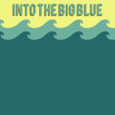 Wave Into the Big Blue